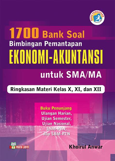 1700 bank soal bintap ekonomi akuntansi untuk sma ma