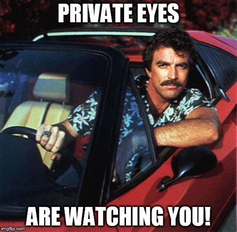 Private Meme Generator - magnum pi is watching you hall oates imgflip