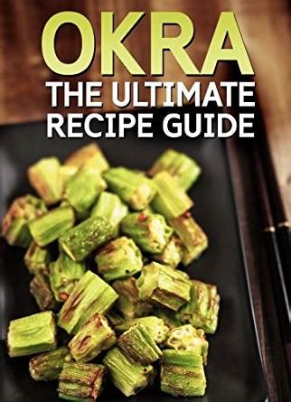 renal diet cookbook the ultimate guide for healthy kidneys 150 cooker recipes books okra the ultimate recipe guide 30 healthy
