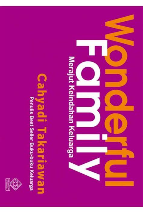 Buku Wonderful Cahyadi Takariawan Era Intermedia Jual Buku Diskon Wonderful Family Cahyadi Takariawan