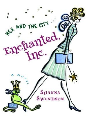 Book Review Enchanted Inc By Shanna Swendson by Enchanted Inc By Shanna Swendson Review Batch Of Books
