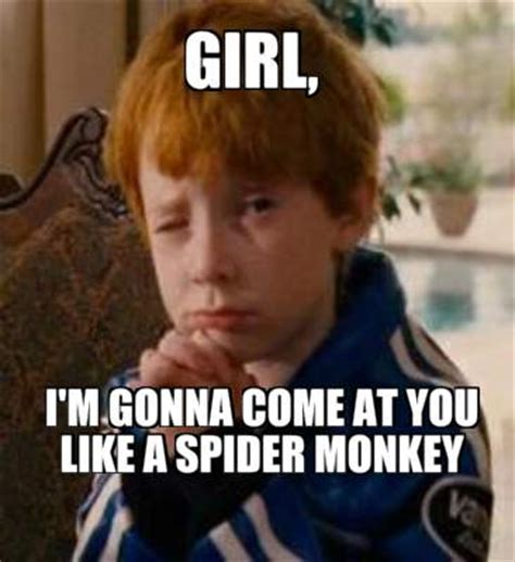 I Like You Meme - meme creator girl i m gonna come at you like a spider