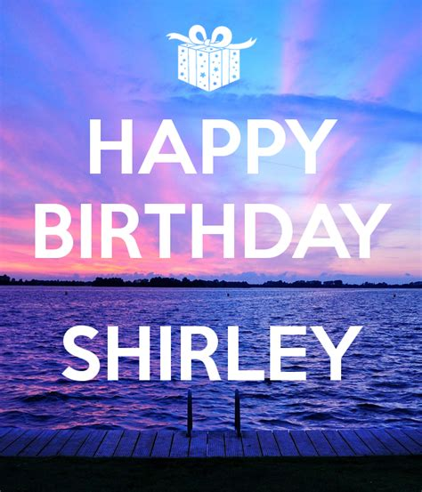 happy birthday shirley happy birthday shirley poster les keep calm o matic
