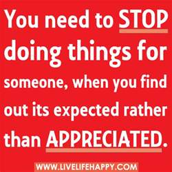 you need to stop doing things for someone when you find