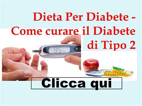diabete cura alimentare dieta per diabete come curare il diabete di tipo 2