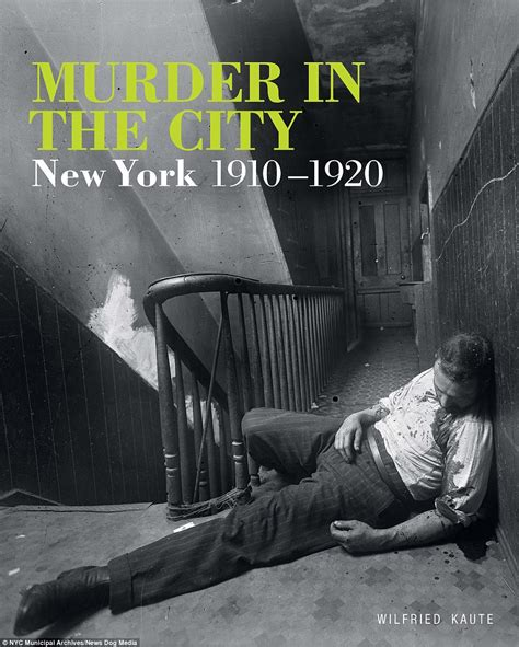 the murder at the new york crime scene photos of murders in 1910s daily mail online