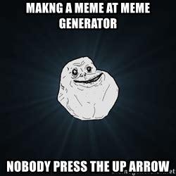 Forever Alone Meme Generator - forever alone meme generator