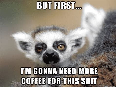 much coffee meme 15 parenting before coffee memes that you will totally
