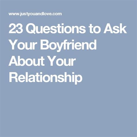 biography questions to ask 23 questions to ask your boyfriend about your relationship