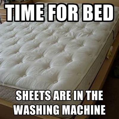 Meme Bed - i do this every time i wash the sheets beheading boredom