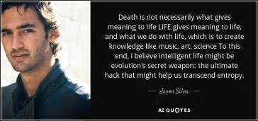 secret we the meaning jason silva quote is not necessarily what gives