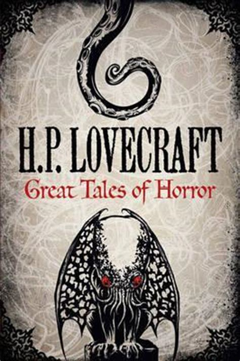 H P Lovecraft Tales h p lovecraft great tales of horror h p lovecraft