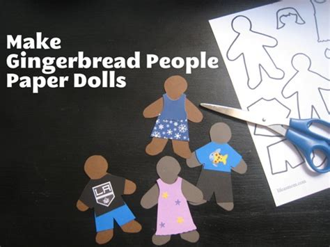 How To Make A Paper Person - gingerbread paper dolls gifts