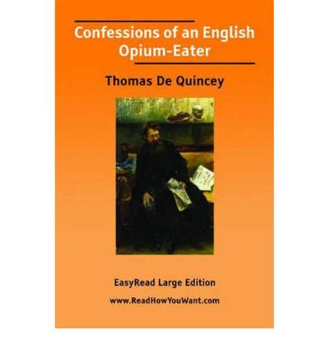confessions of an opium eater wikipedia the free encyclopedia confessions of an english opium eater thomas de quincey