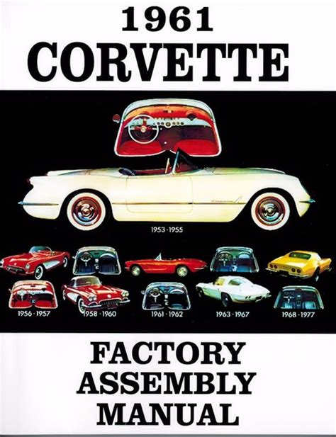 book repair manual 1961 chevrolet corvette engine control 1961 corvette c1 factory assembly instruction manual restoration book