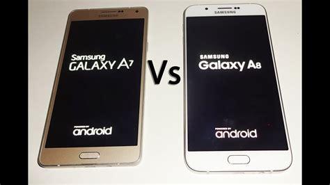 Samsung A8 Samsung Galaxy A8 Vs A7