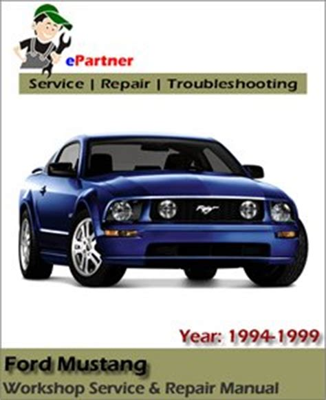 ford mustang service repair manual 1994 1999 automotive service repair manual