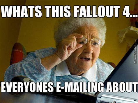 Funny Fallout Memes - grandma discovers fallout 4 memes by technogrs meme