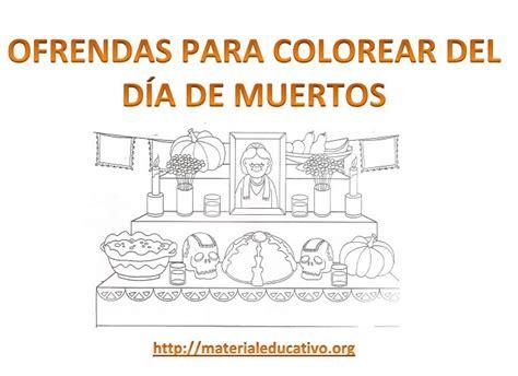 imagenes para colorear ofrendas dia muertos ofrendas para colorear del d 237 a de muertos material educativo