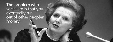 margaret thatcher quote socialism margaret thatcher famous quotes quotesgram