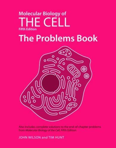 Molecular Biology Of The Cell molecular biology of the cell fifth edition the problems