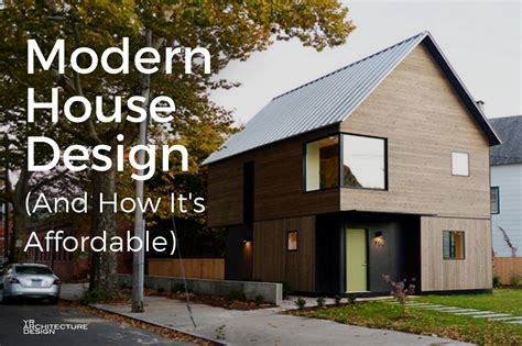 affordable house design modern house design how it can be affordable