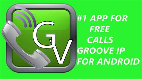 free calling app for android 1 app for free calls groove ip for android