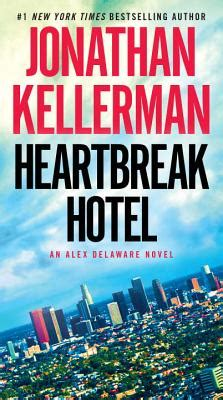 heartbreak hotel an alex delaware novel books heartbreak hotel an alex delaware novel mass market