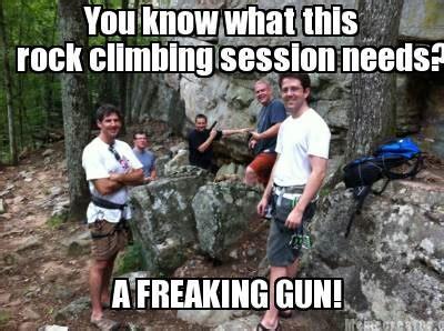 Rock Climbing Memes - funny rock climbing memes