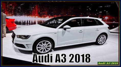 Audi A3 2 T Rer by New Audi A3 2018 Sedan Review Specs Interior Exterior