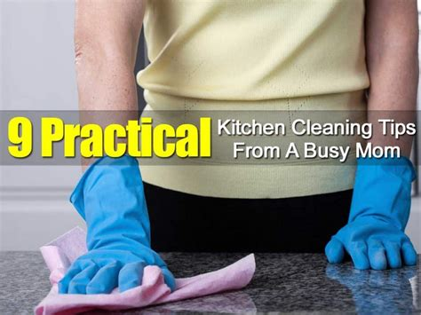 9 practical kitchen cleaning tips from a busy mom 9 practical kitchen cleaning tips from a busy mom