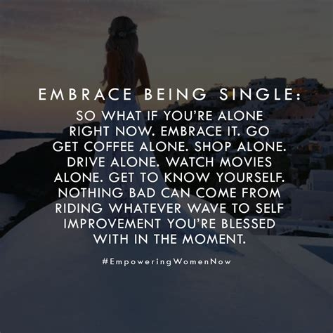 Embrace Being Alone Quotes i get so many messages from who are single that don