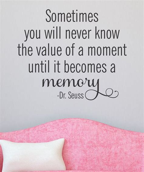 memories quotes dr seuss wallquotes com by belvedere designs value of a moment