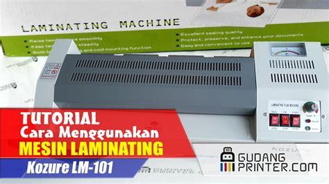 Kozure Lm 101 Mesin Laminating Brankas Mesin Hitung Uang Mesin Jilid tutorial cara menggunakan mesin laminating kozure lm 101