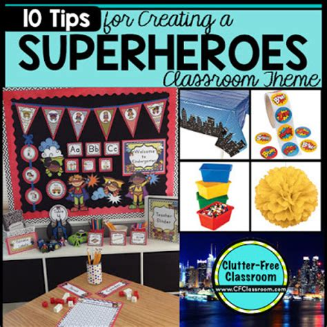 7 Tips To Creating The Ultimate Theme For The Season by Superheroes Themed Classroom Ideas Printable Classroom