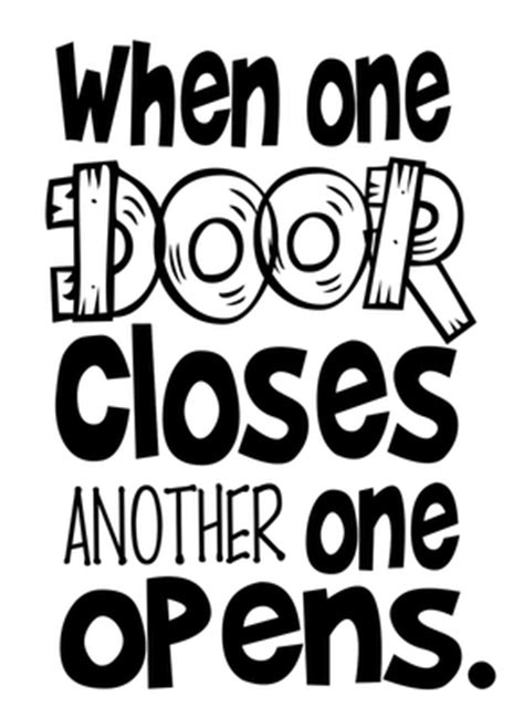 One Door Closes Another Opens by When One Door Of Happiness Closes Another Opens