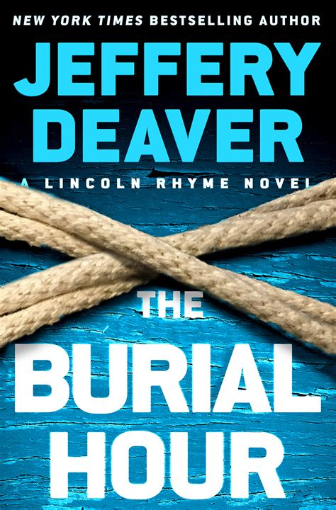 the hour books lincoln rhyme is back in the burial hour jeffery deaver