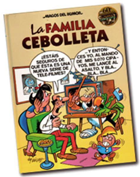 la familia cebolleta 60 humorenlared com 187 c 243 mic la familia cebolleta