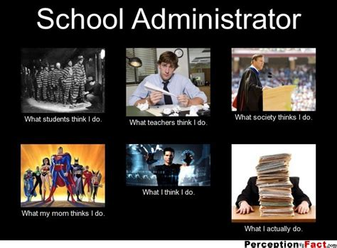 What I Do Meme - school administrator what people think i do what i
