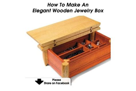 how to make a jewelry box how to make an wooden jewelry box