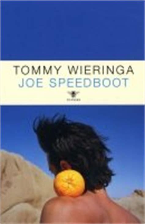 joe speedboot boek joe speedboot door tommy wieringa scholieren