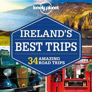 lonely planet best trips lonely planet ireland s best trips by fionn davenport