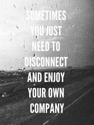 Enjoy Your Own Company Quotes. QuotesGram
