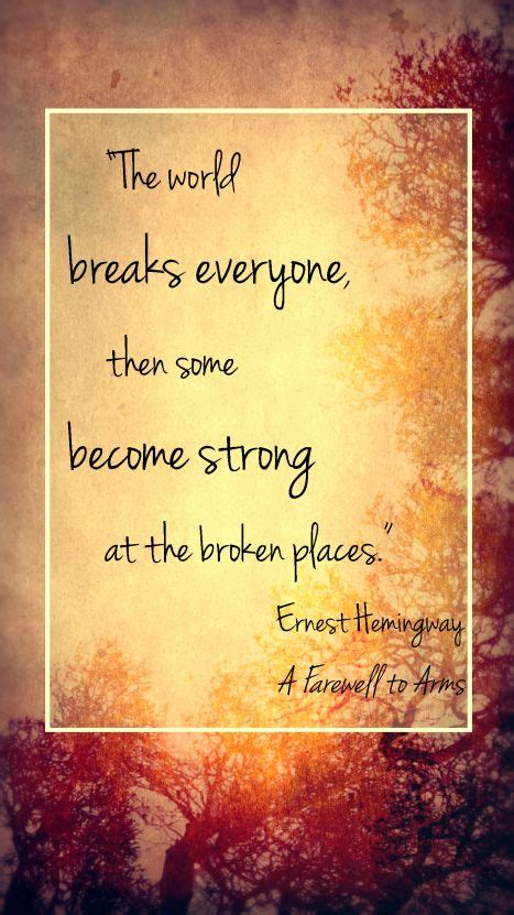 in our brokenness he is strong books top 25 ideas about hemingway quotes on ernest