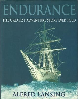 endurance books endurance the greatest adventure story told by