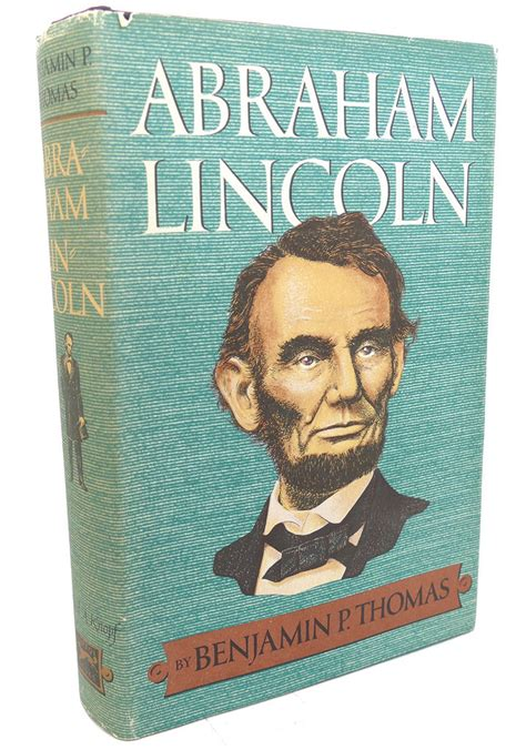 biography abraham lincoln book abraham lincoln a biography by benjamin p thomas