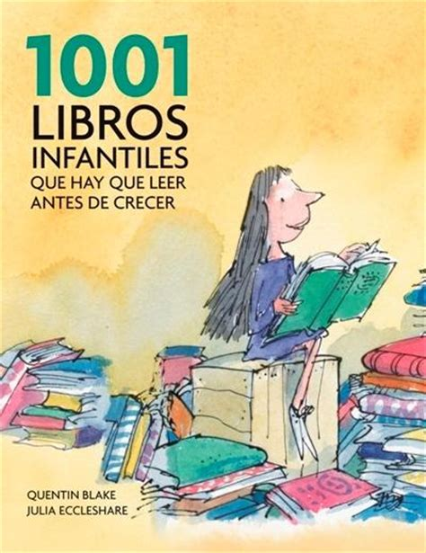 libro cmo leer iglesias 1001 libros infantiles que hay que leer antes de crecer quentin blake comprar libro en fnac es