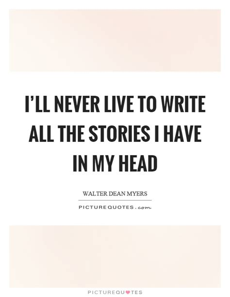 ill never write my 1471135217 walter dean myers quotes sayings 48 quotations