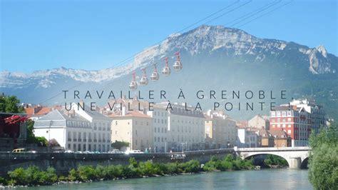 Cabinet De Recrutement Grenoble by Travailler 224 Grenoble Une Ville 224 La Pointe Silkhom