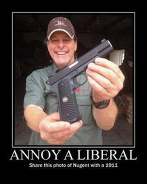 Ted Nugent Memes - ted nugent quotes on pinterest gun control george clooney and guns